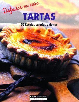 TARTAS. 60 RECETAS SALADAS Y DULCES