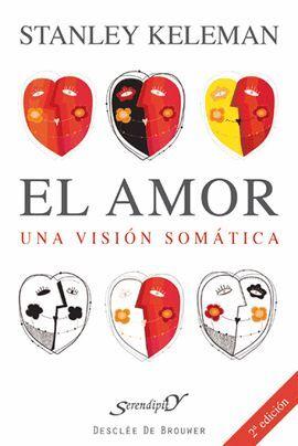 AMOR, EL. UNA VISION SOMATICA