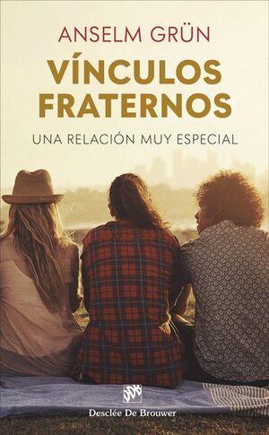 VINCULOS FRATERNOS. UNA RELACION MUY ESPECIAL