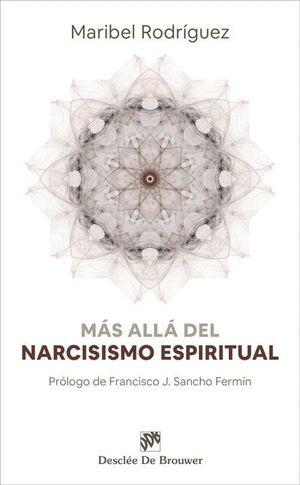 MAS ALLA DEL NARCISISMO ESPIRITUAL