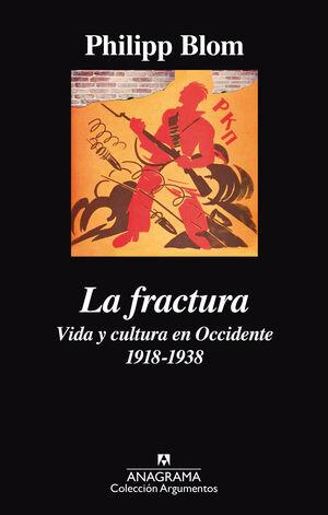 *** LA FRACTURA.  VIDA Y CULTURA EN OCCIDENTE, 1918-1938