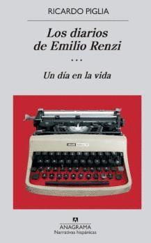 DIARIOS DE EMILO RENZI, LOS. UN DIA EN LA VIDA