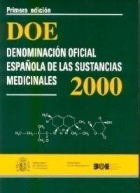 *** DOE. DENOMINACION OFICIAL ESPAÑOLA DE LAS SUSTANCIAS MEDICINALES