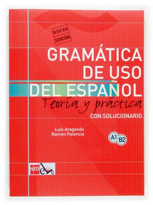GRAMATICA DE USO DE ESPAÑOL PARA EXTRANJEROS. TEORIA Y PRACTICA..