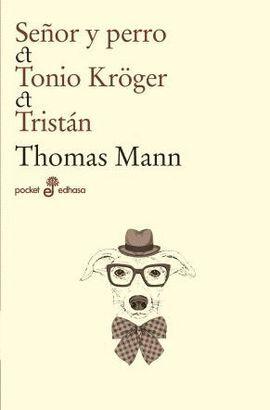 SEÑOR Y PERRO / TONIO KROGER / TRISTAN