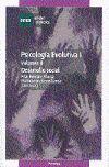 T1 VOL2 PSICOLOGIA EVOLUTIVA: DESARROLLO SOCIAL