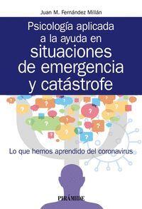 PSICOLOGIA APLICADA A LA AYUDA EN SITUACIONES DE EMERGENCIA Y CATASTROFE