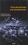 FISICA DE PARTICULAS Y DE ASTROPARTICULAS