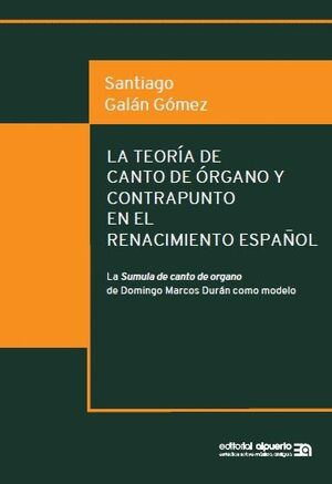 LA TEORÍA DE CANTO DE ÓRGANO Y CONTRAPUNTO EN EL RENACIMIENTO ESPAÑOL