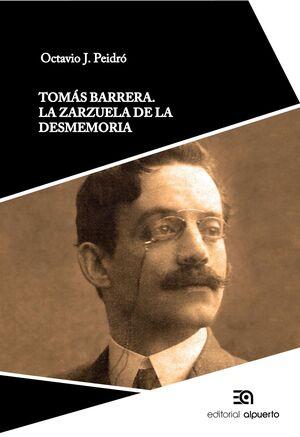 TOMÁS BARRERA. LA ZARZUELA DE LA DESMEMORIA