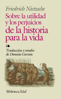 SOBRE LA UTILIDAD Y LOS PERJUICIOS DE LA HISTORIA