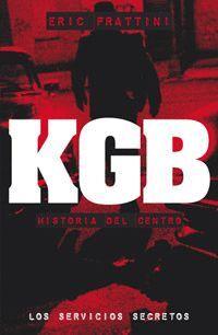 KGB HISTORIA DEL CENTRO -LOS SERVICIOS SECRETOS