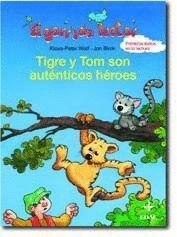 TIGRE Y TOM SON AUTENTICOS HEROES -EL GORRION LECTOR (A PARTIR DE