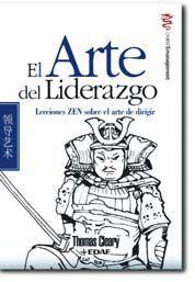 ARTE DEL LIDERAZGO, EL -LECCIONES ZEN SOBRE EL ARTE DE DIRIGIR