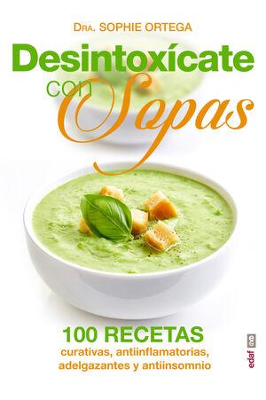 DESINTOXICATE CON SOPAS 100 RECETAS