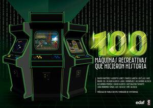 100 MAQUINAS RECREATIVAS QUE HICIERON HISTORIA