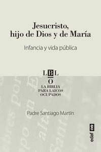 JESUCRISTO HIJO DE DIOS Y DE MARIA