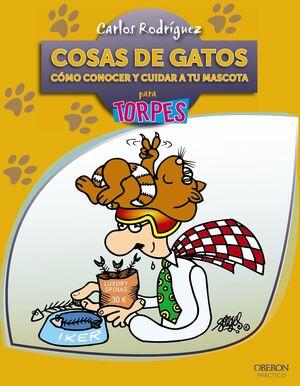 COSAS DE GATOS COMO CONOCER Y CUIDAR A TU MASCOTA PARA TORPES