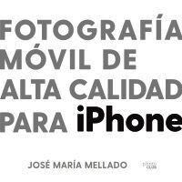 FOTOGRAFÍA MÓVIL DE ALTA CALIDAD PARA IPHONE