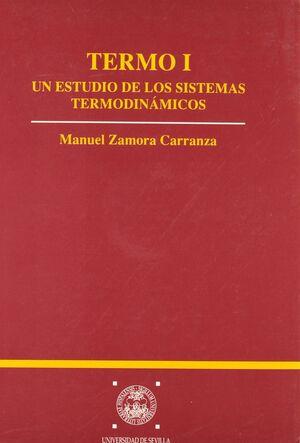 TERMO I  UN ESTUDIO DE LOS SISTEMAS TERMODINÁMICOS