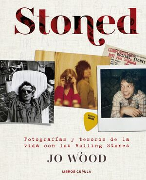 STONED. FOTOGRAFÍAS Y TESOROS DE LA VIDA CON LOS ROLLING STONES