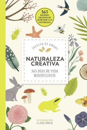 NATURALEZA CREATIVA. 365 DÍAS DE VIDA MINDFULNESS