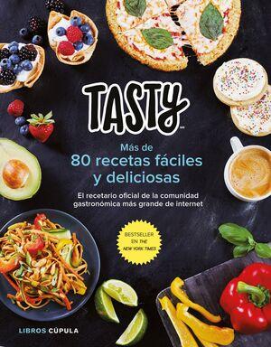 TASTY. MAS DE 80 RECETAS FACILES Y DELICIOSAS