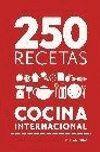 250 RECETAS. COCINA INTERNACIONAL