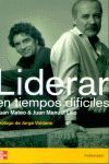 *** LIDERAR EN TIEMPOS DIFICILES