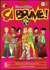 CA BOUME! 3 ESO A2 LIVRE L`ELEVE + CD + LES TROIS MOUSQUETAIRES