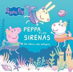 PEPPA Y LAS SIRENAS. UN LIBRO CON SOLAPAS