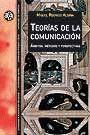 *** TEORIAS DE LA COMUNICACION. AMBITOS, METODOS Y PERSPECTIVAS