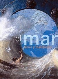 MAR, EL. TERROR Y FASCINACION
