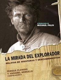 MIRADA DEL EXPLORADOR - RELATOS AVENTURAS Y DESCUBRIMIENTOS