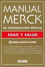 MANUAL MERCK EDAD Y SALUD. DE INFORMACION MEDICA
