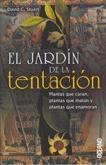 JARDIN DE LA TENTACION, EL -PLANTAS QUE CURAN, PLANTAS QUE MATAN,
