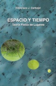 ESPACIO Y TIEMPO. TEORIA FISICA DE LUGARES
