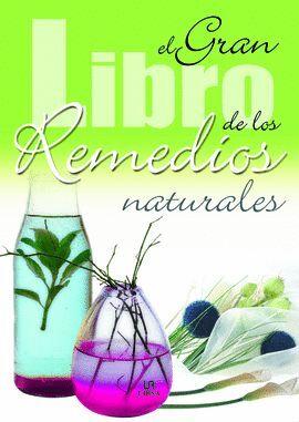 GRAN LIBRO DE LOS REMEDIOS NATURALES, EL