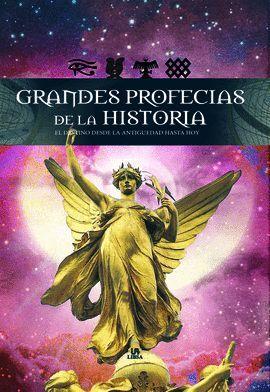 GRANDES PROFECIAS DE LA HISTORIA