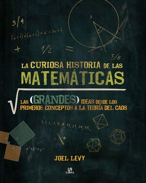 LA CURIOSA HISTORIA DE LAS MATEMÁTICAS