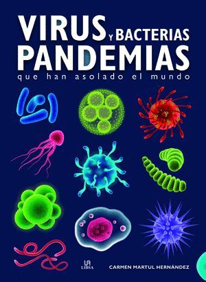 VIRUS Y BACTERIAS. PANDEMIAS QUE HAN ASOLADO EL MUNDO