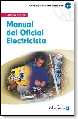 MANUAL DEL OFICIAL ELECTRICISTA. OFICIOS VARIOS COL.PRACTICO...