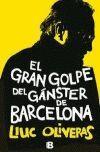 GRAN GOLPE DEL GANSTER DE BARCELONA, EL