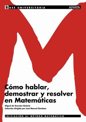 COMO HABLAR, DEMOSTRAR Y RESOLVER EN MATEMATICAS. INICIACION AL..
