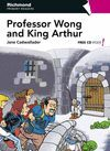 PROFESSOR WONG AND KING ARTHUR - PRIMARY READERS (+CD)