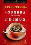 OFERTA SOMBRA DE LO QUE FUIMOS, LA. (P.PRIMAVERA 2009)