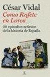 COMO RUFETE EN LORCA. 22 EPISODIOS NEFASTOS DE LA HISTORIA...