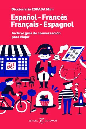 019 DICCIONARIO MINI FRANCÉS. INCLUYE GUÍA DE CONVERSACIÓN PARA VIAJAR
