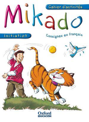 MIKADO INITIATION: CAHIER D'ACTIVITÉS
