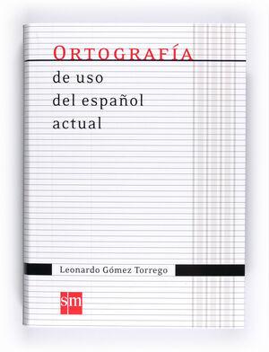 011 ORTOGRAFIA DE USO DEL ESPAÑOL ACTUAL